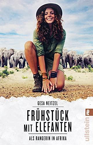 Frühstück mit Elefanten: Als Rangerin in Afrika   Der Bestseller über das Leben in der afrikanischen Wildnis