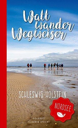 WattwanderWegweiser Nordsee - Schleswig Holstein