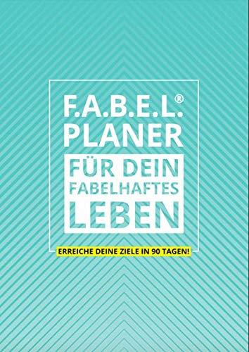 F.A.B.E.L.® Planer: FÜR DEIN FABELHAFTES LEBEN