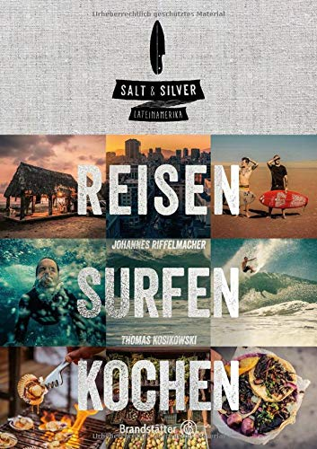 Salt & Silver Lateinamerika: Reisen Surfen Kochen